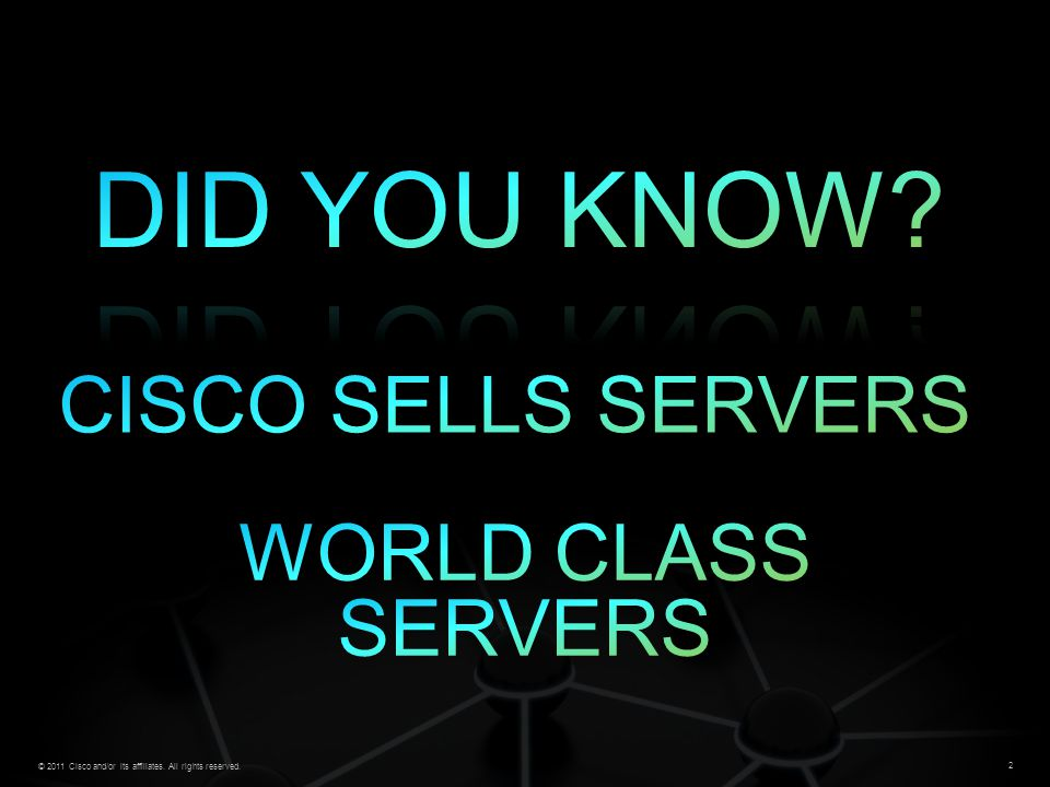 DID YOU KNOW CISCO SELLS SERVERS WORLD CLASS SERVERS