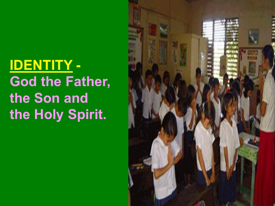 IDENTITY - God the Father, the Son and
