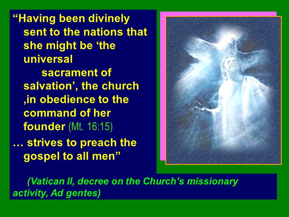 … strives to preach the gospel to all men