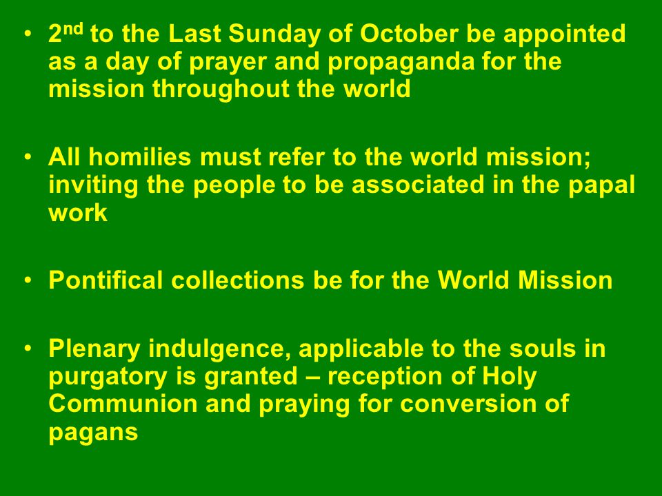 2nd to the Last Sunday of October be appointed as a day of prayer and propaganda for the mission throughout the world