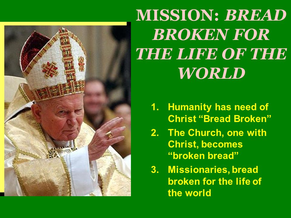 MISSION: BREAD BROKEN FOR THE LIFE OF THE WORLD
