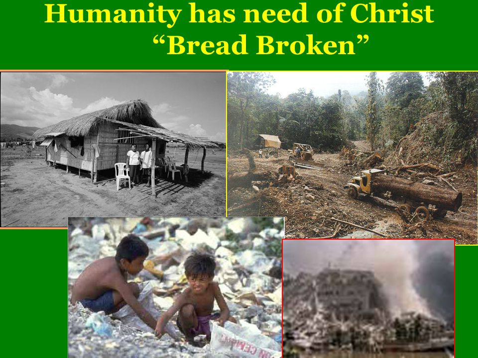 Humanity has need of Christ Bread Broken