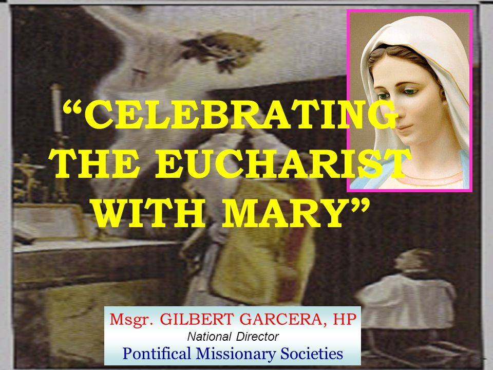 CELEBRATING THE EUCHARIST WITH MARY