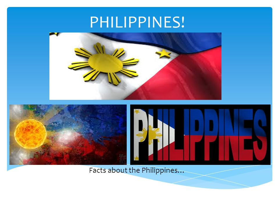 Facts about the Philippines…
