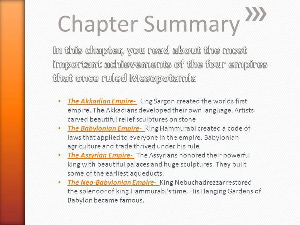 Chapter Summary In this chapter, you read about the most important achievements of the four empires that once ruled Mesopotamia.