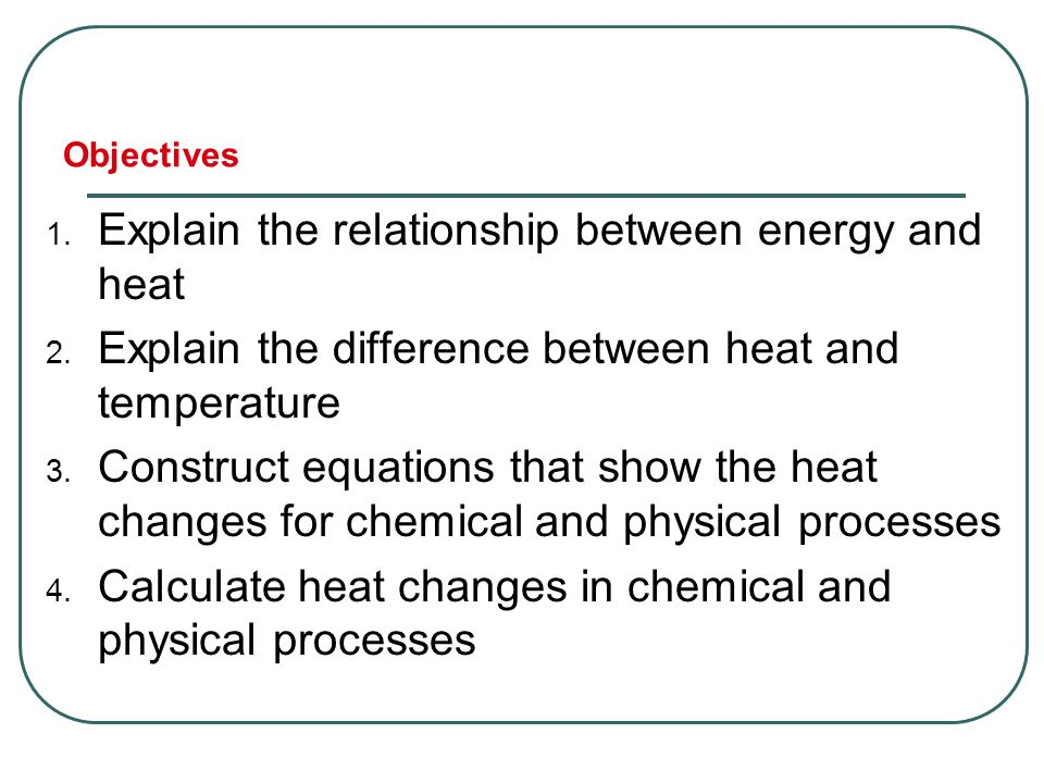 Explain the relationship between energy and heat