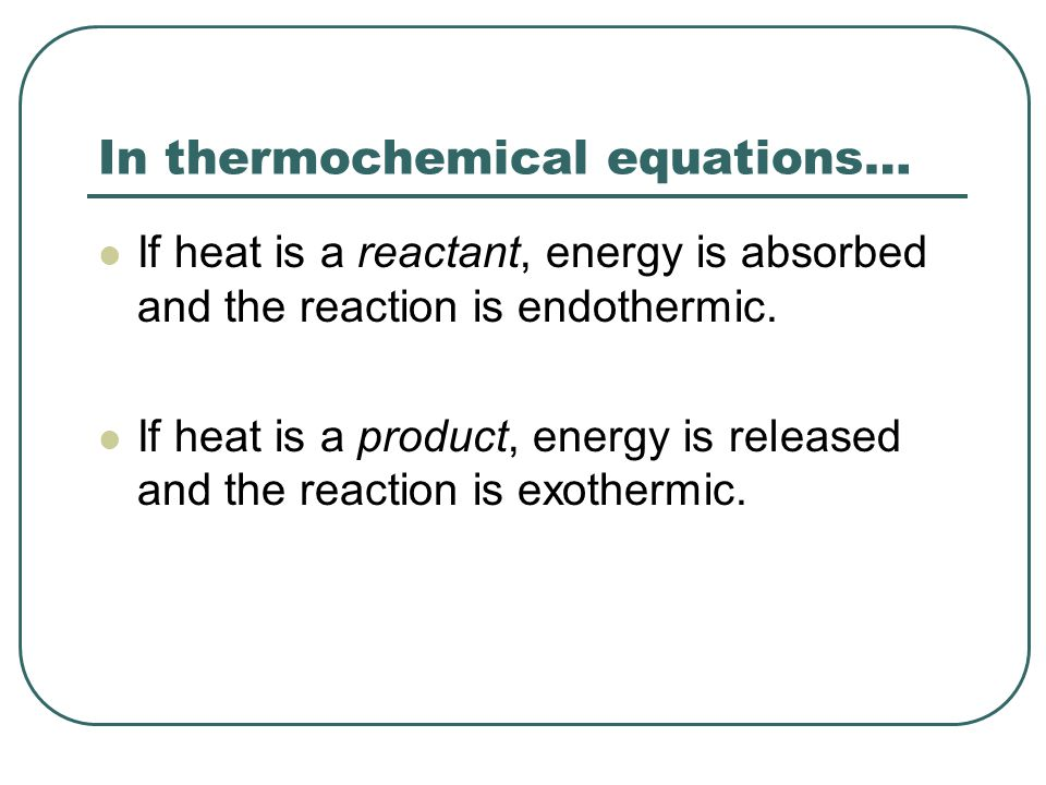 In thermochemical equations…