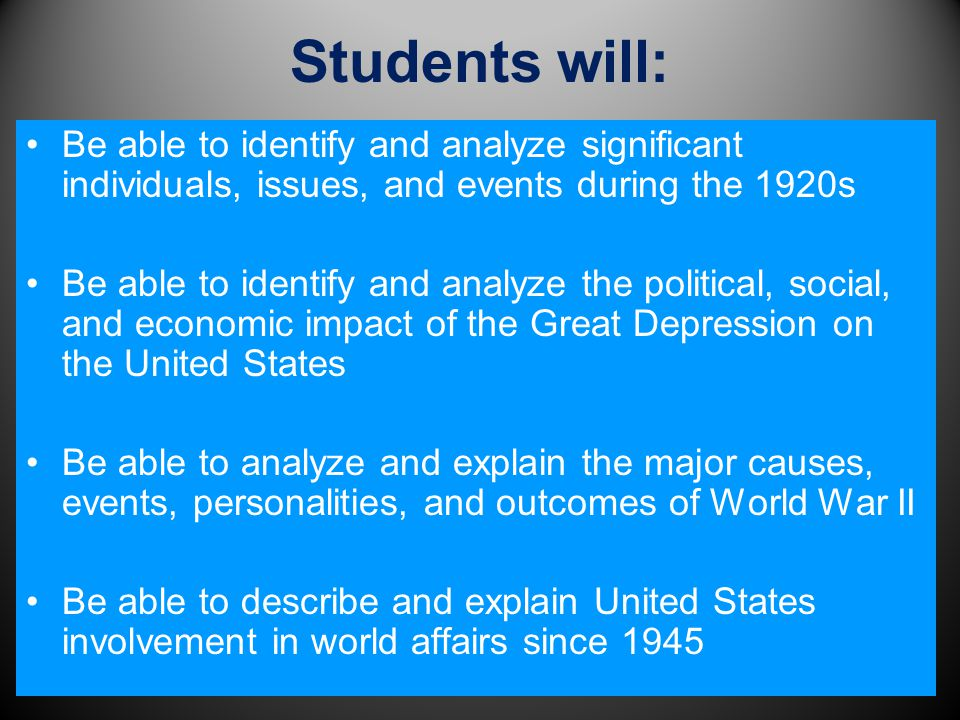 Students will: Be able to identify and analyze significant individuals, issues, and events during the 1920s.