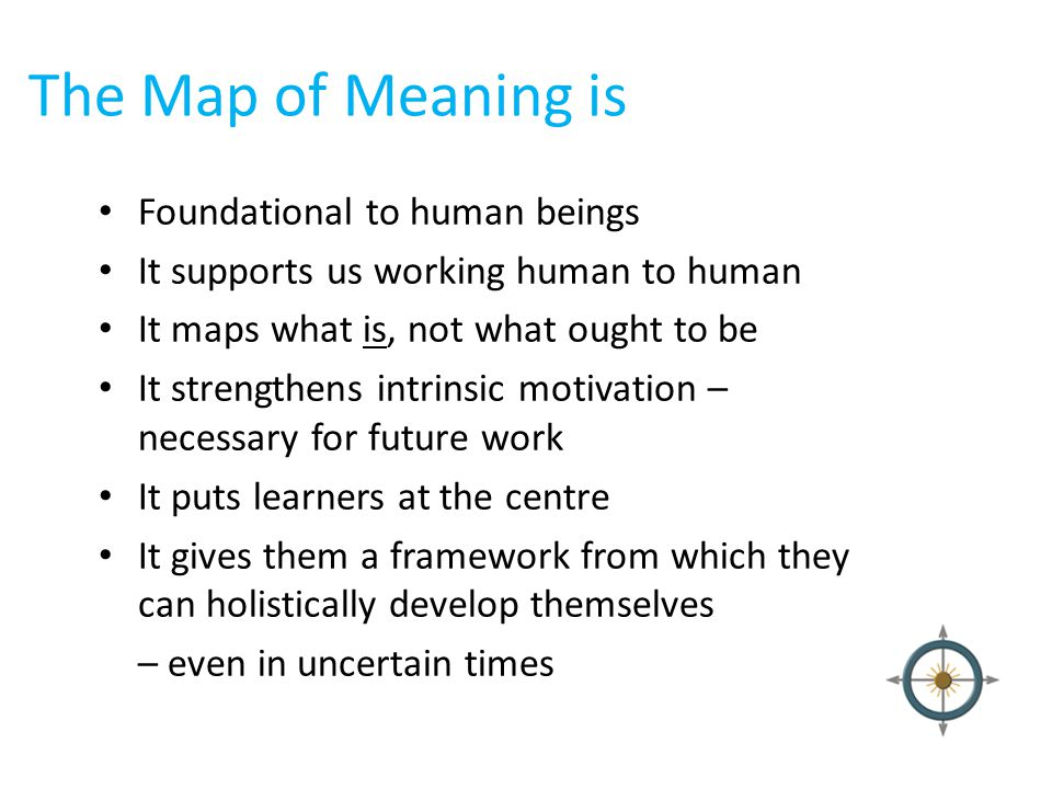 Meaning Of Map The Map of Meaning A possible framework for a curriculum for