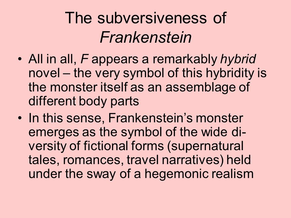 The subversiveness of Frankenstein