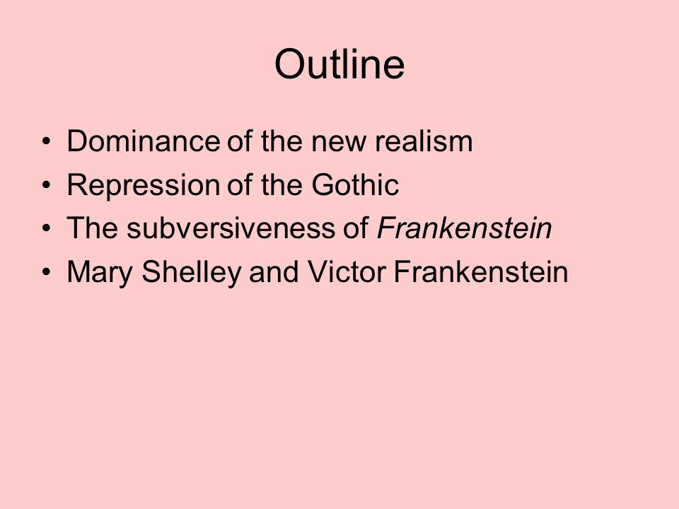 Outline Dominance of the new realism Repression of the Gothic
