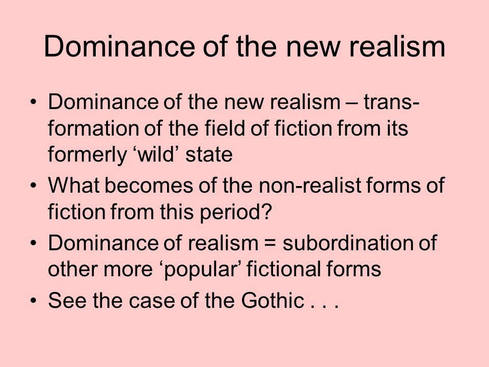 Dominance of the new realism