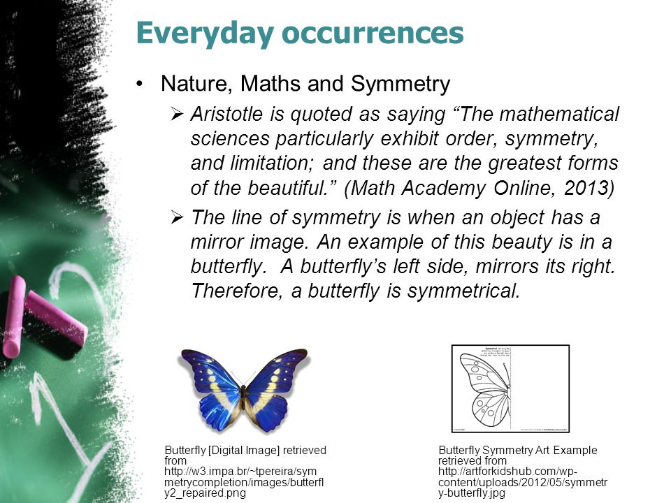 Everyday occurrences Nature, Maths and Symmetry