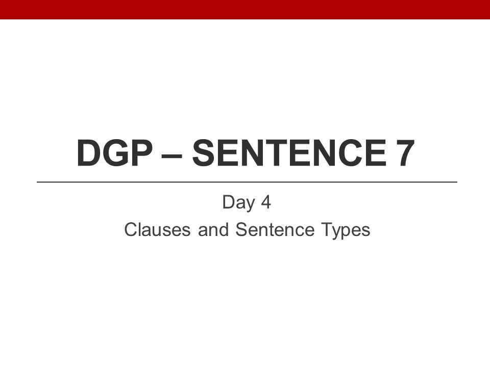 Day 4 Clauses and Sentence Types
