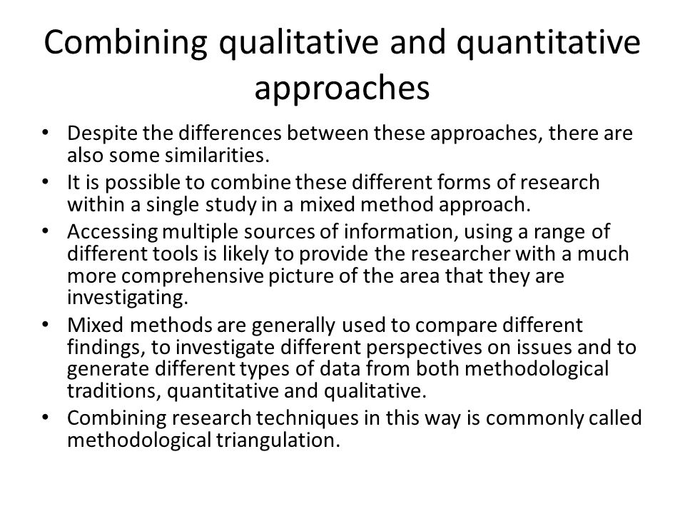 Combining qualitative and quantitative approaches