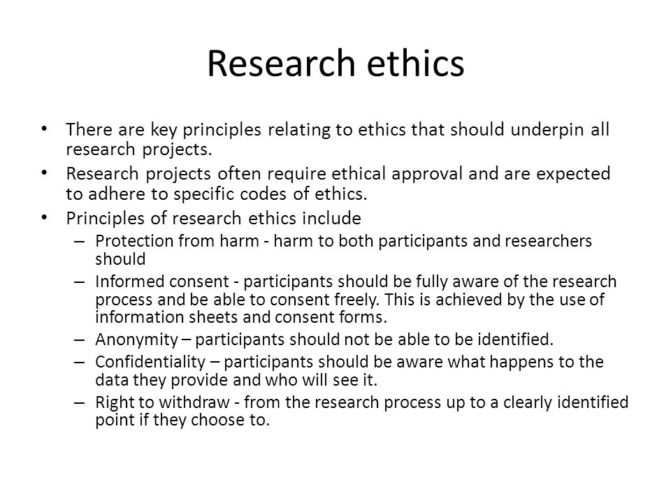 Research ethics There are key principles relating to ethics that should underpin all research projects.