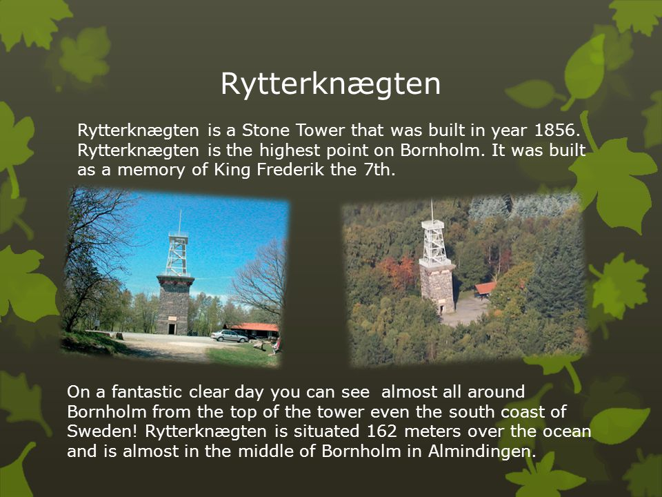 Rytterknægten Rytterknægten is a Stone Tower that was built in year 1856.