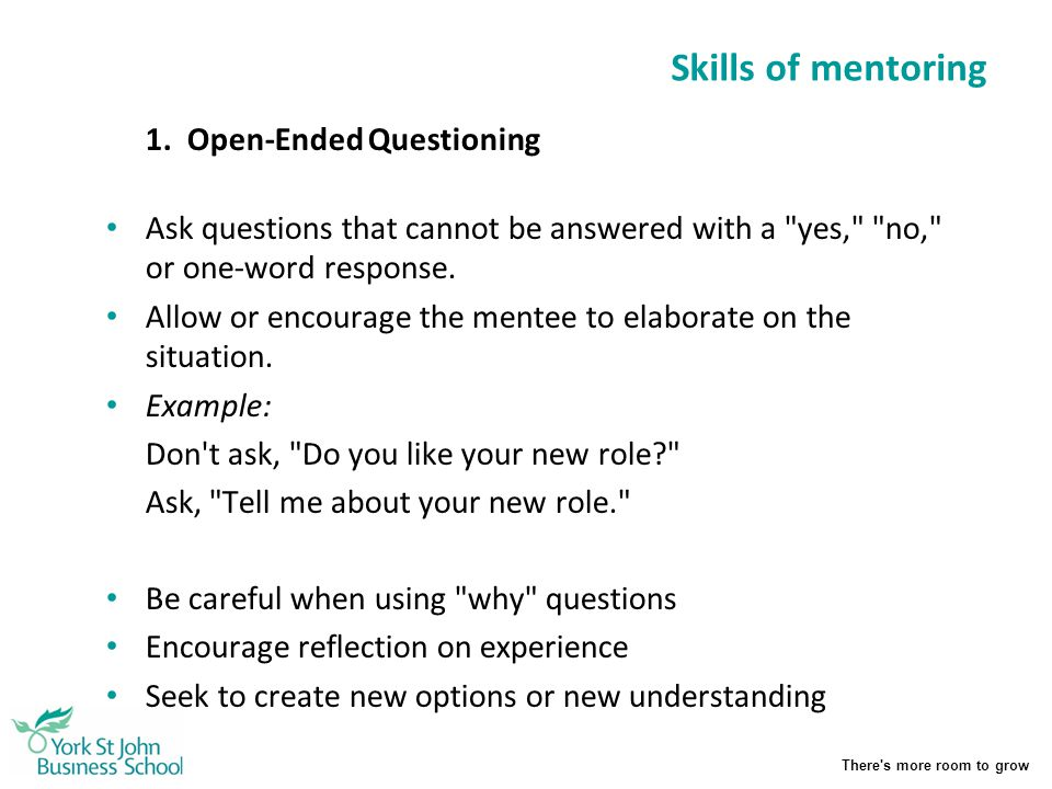 Skills of mentoring 1. Open-Ended Questioning