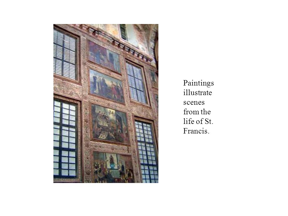 Paintings illustrate scenes from the life of St. Francis.