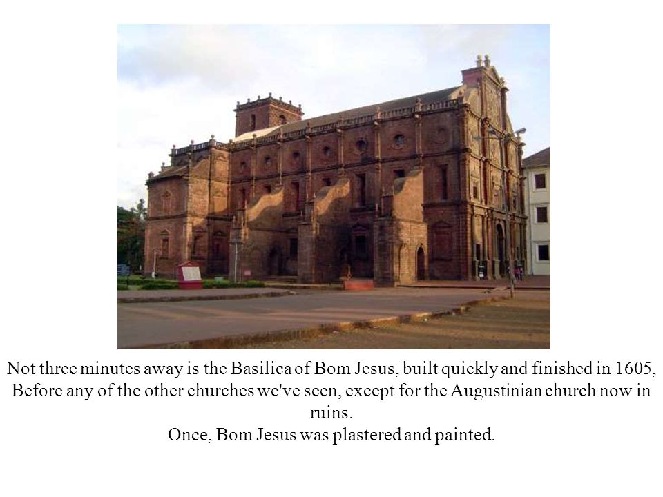 Once, Bom Jesus was plastered and painted.