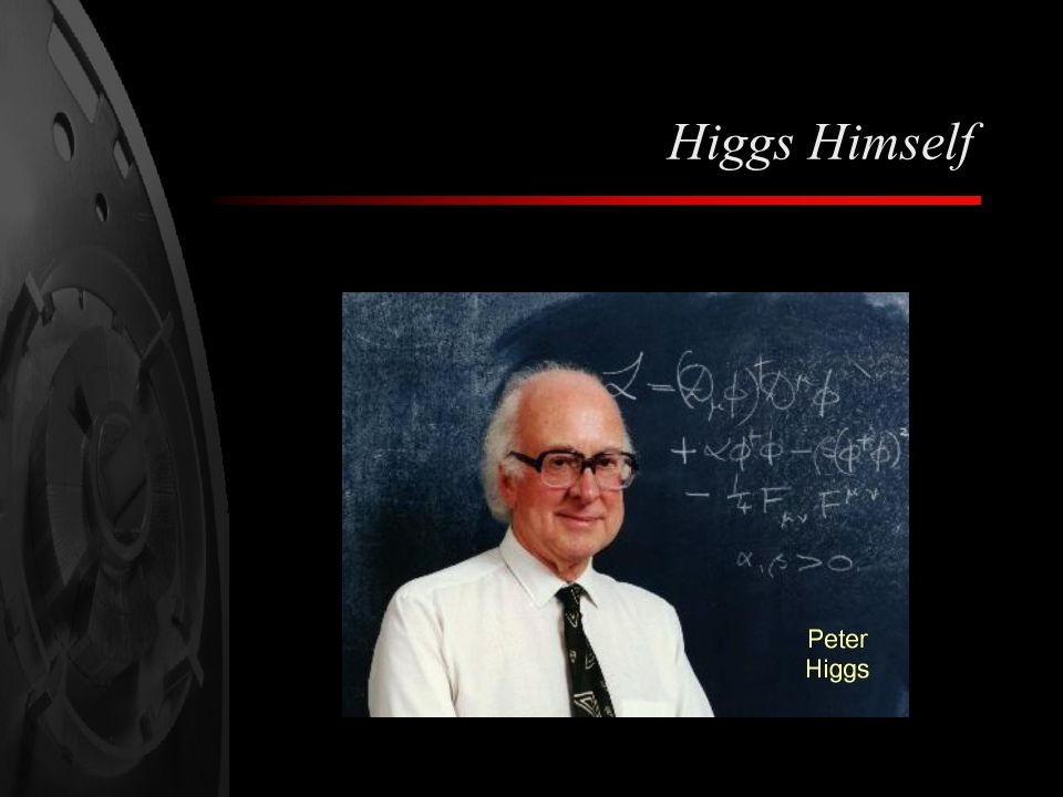 Higgs Himself