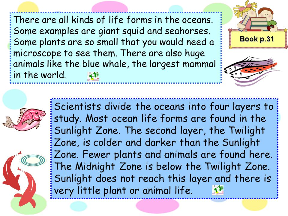 There are all kinds of life forms in the oceans