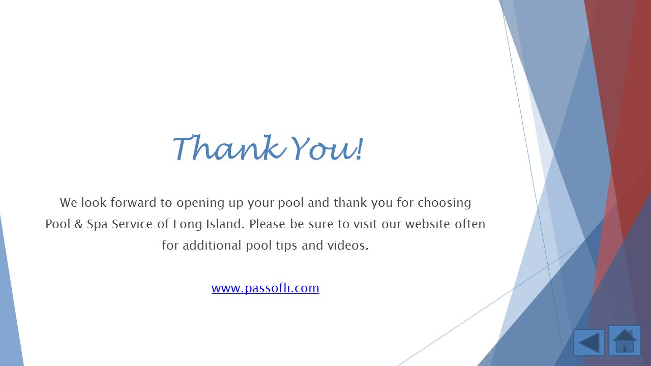 Thank You! We look forward to opening up your pool and thank you for choosing.