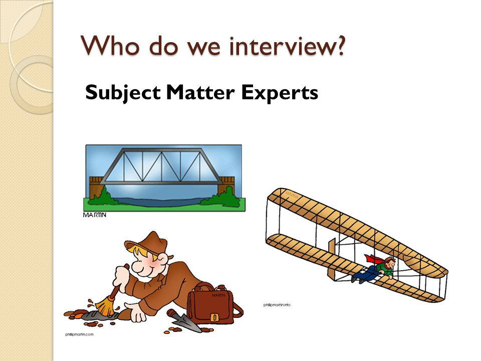 Who do we interview Subject Matter Experts