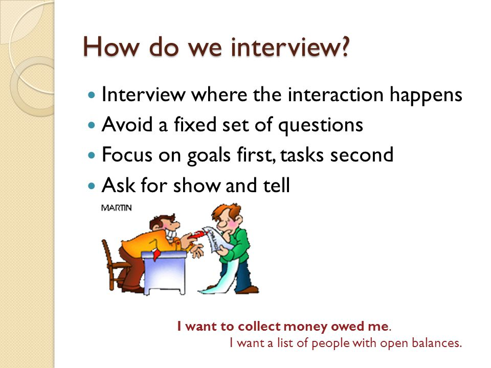 How do we interview Interview where the interaction happens