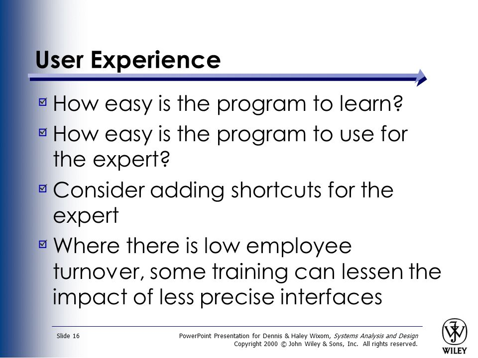 User Experience How easy is the program to learn