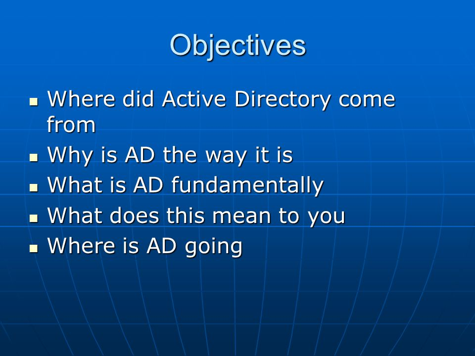 Objectives Where did Active Directory come from