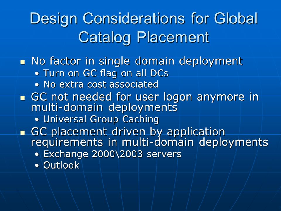 Design Considerations for Global Catalog Placement