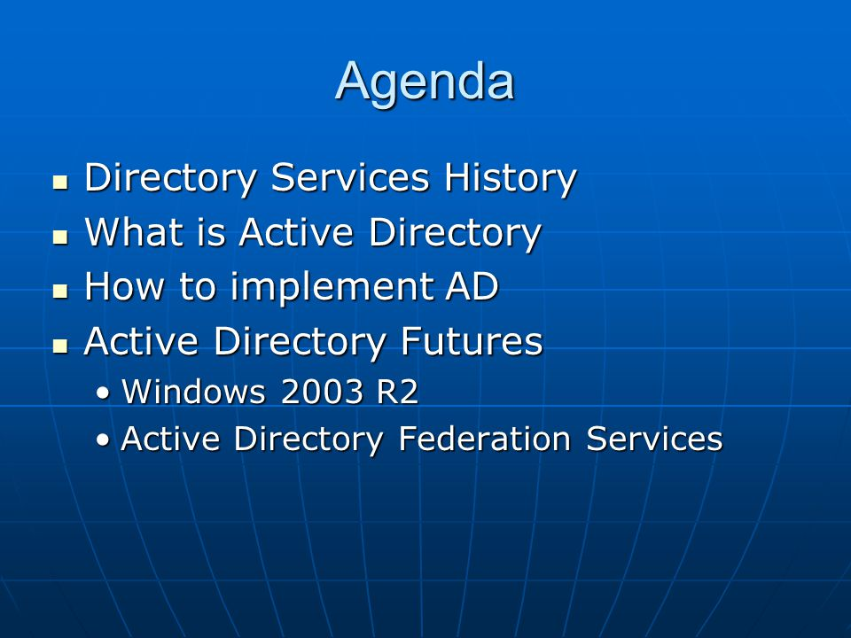 Agenda Directory Services History What is Active Directory