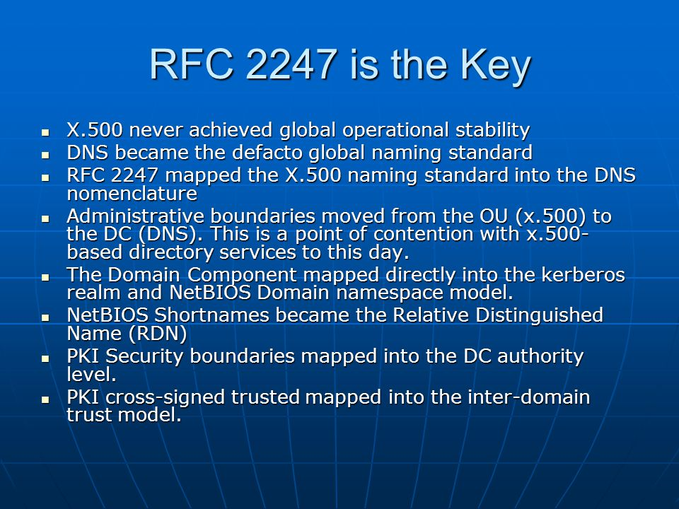 RFC 2247 is the Key X.500 never achieved global operational stability