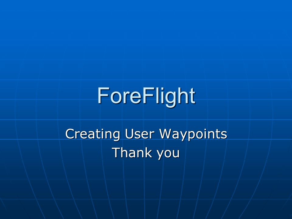 Creating User Waypoints Thank you