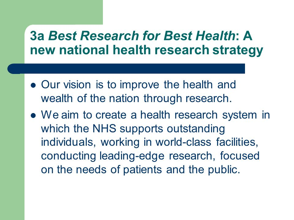 3a Best Research for Best Health: A new national health research strategy