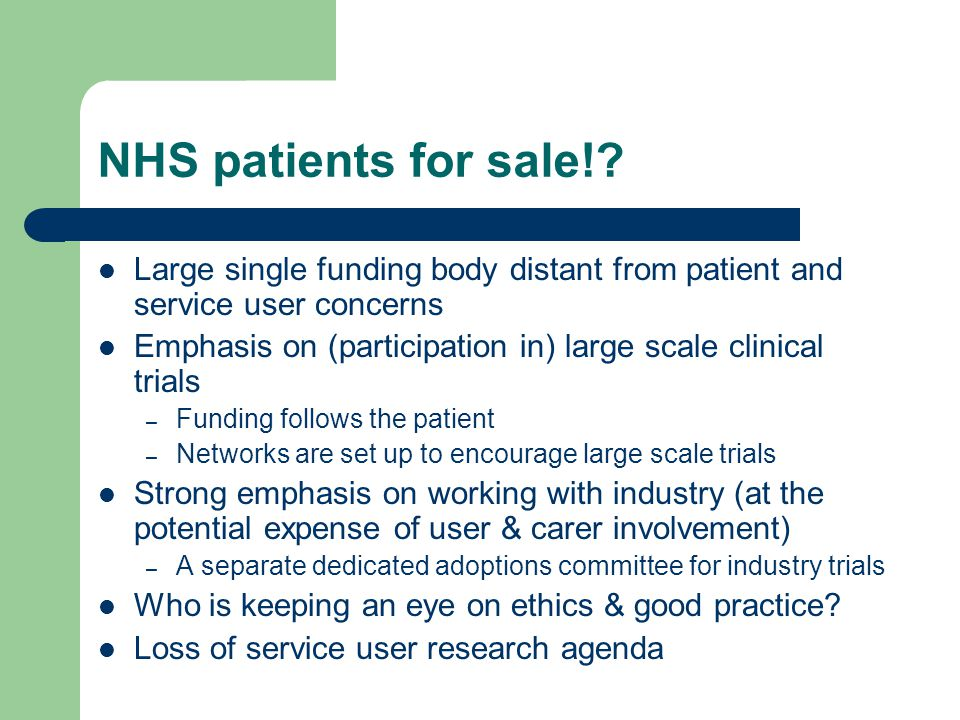 NHS patients for sale! Large single funding body distant from patient and service user concerns.