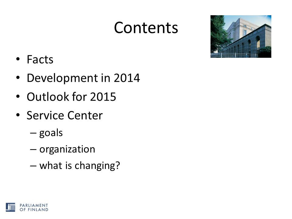 Contents Facts Development in 2014 Outlook for 2015 Service Center