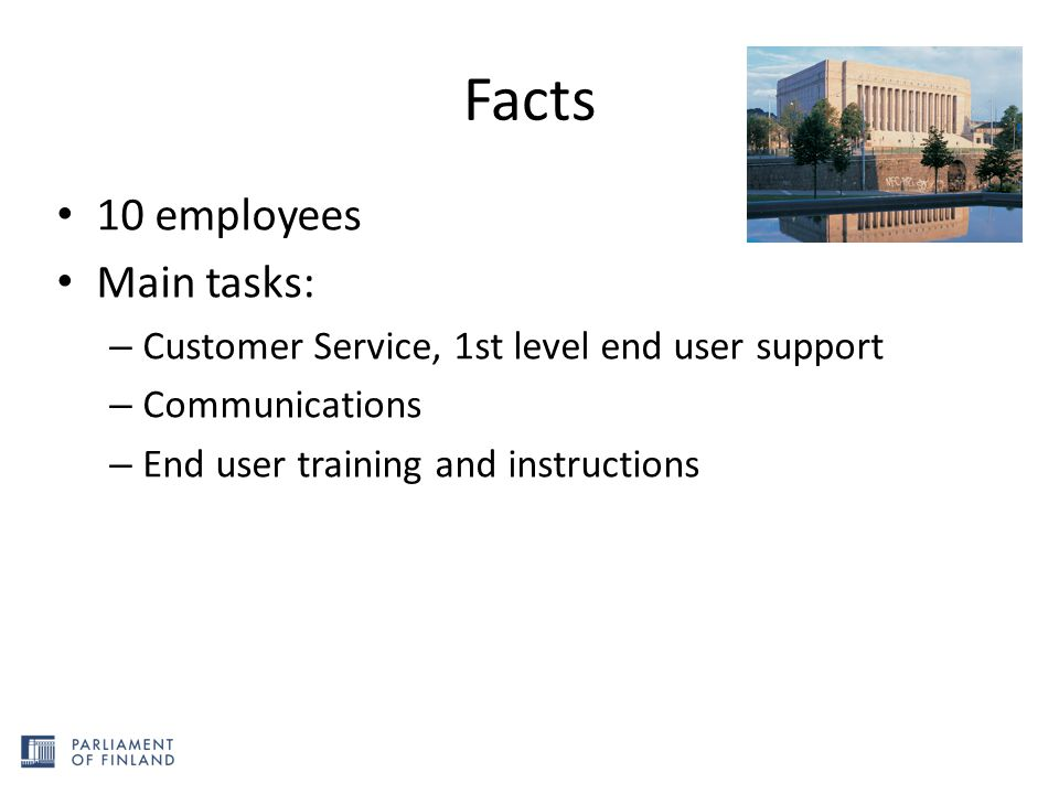 Facts 10 employees Main tasks:
