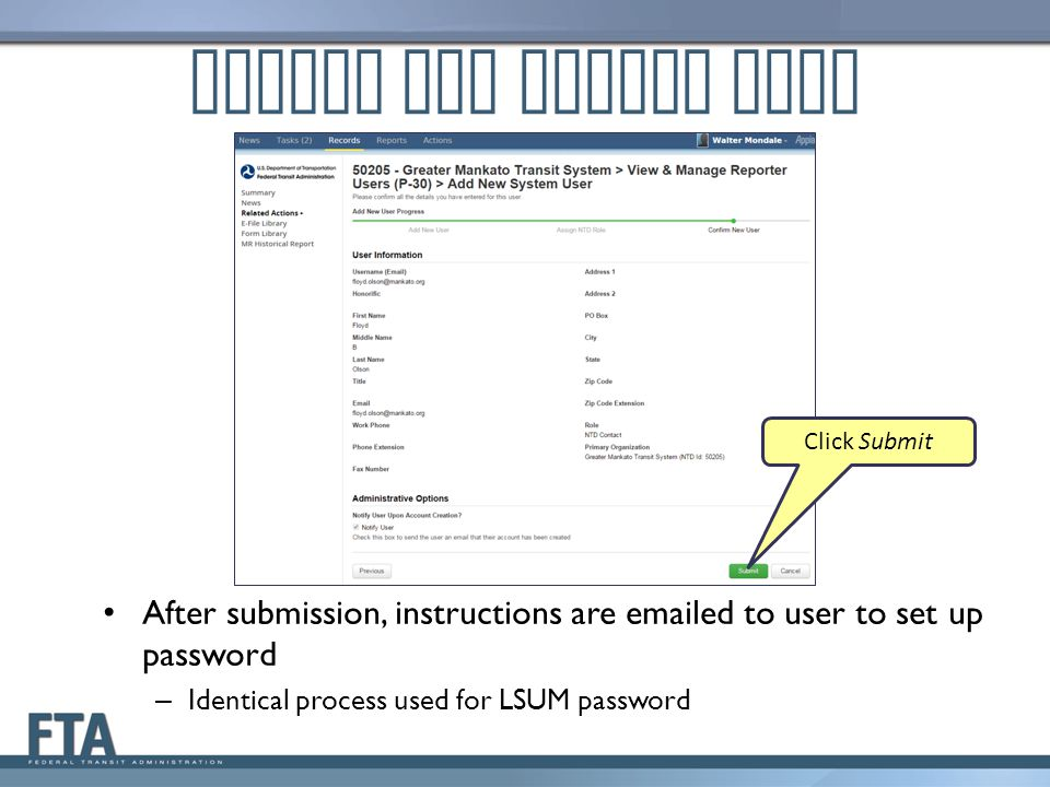 Review and Submit User Click Submit. After submission, instructions are emailed to user to set up password.