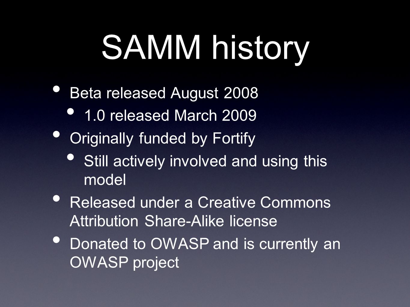 SAMM history Beta released August 2008 1.0 released March 2009