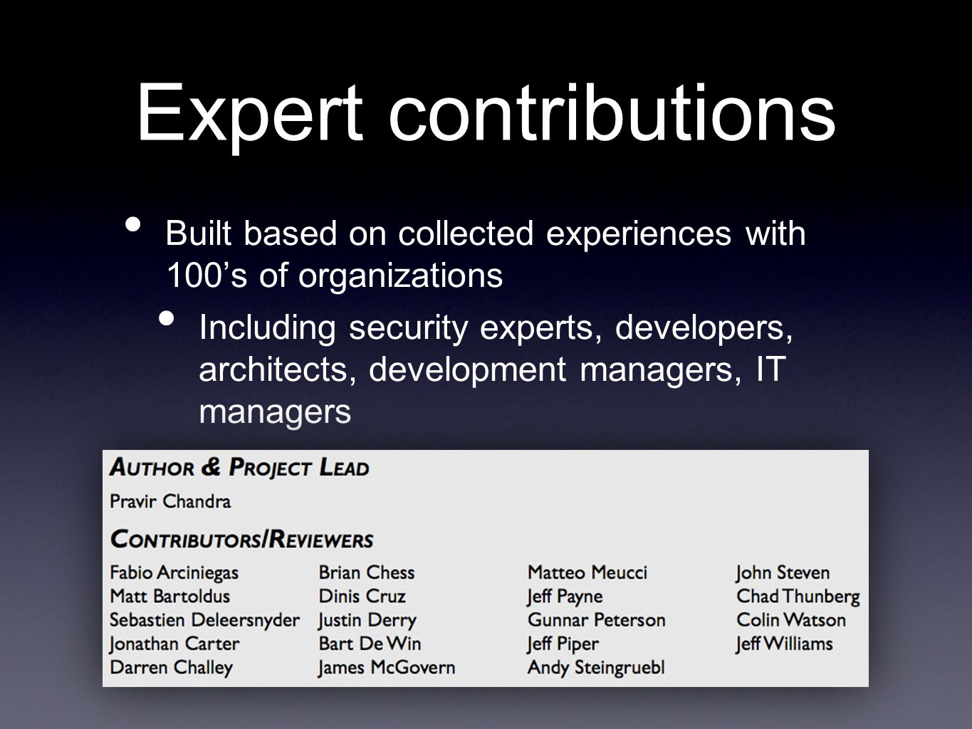 Expert contributions Built based on collected experiences with 100's of organizations.