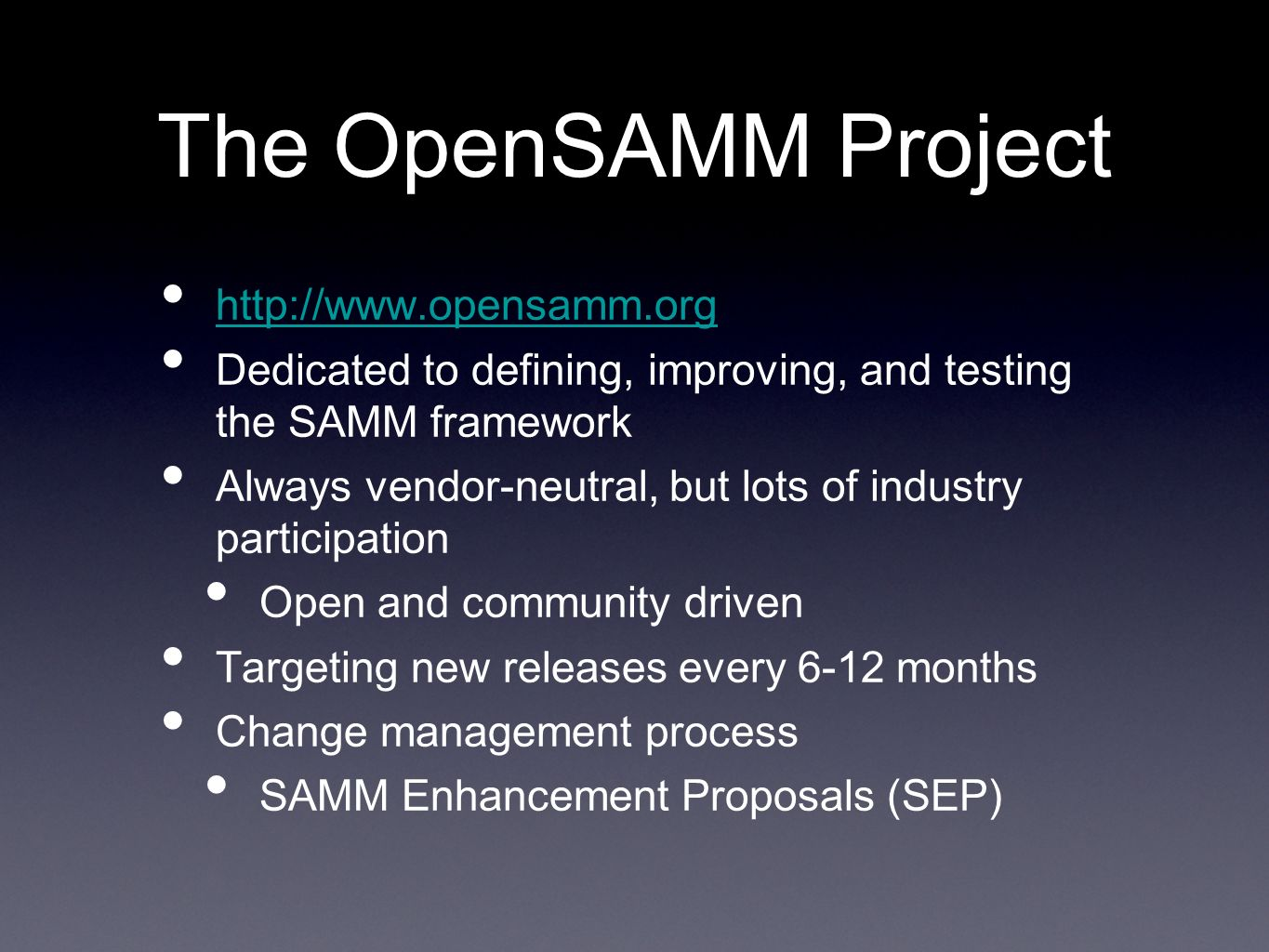The OpenSAMM Project http://www.opensamm.org