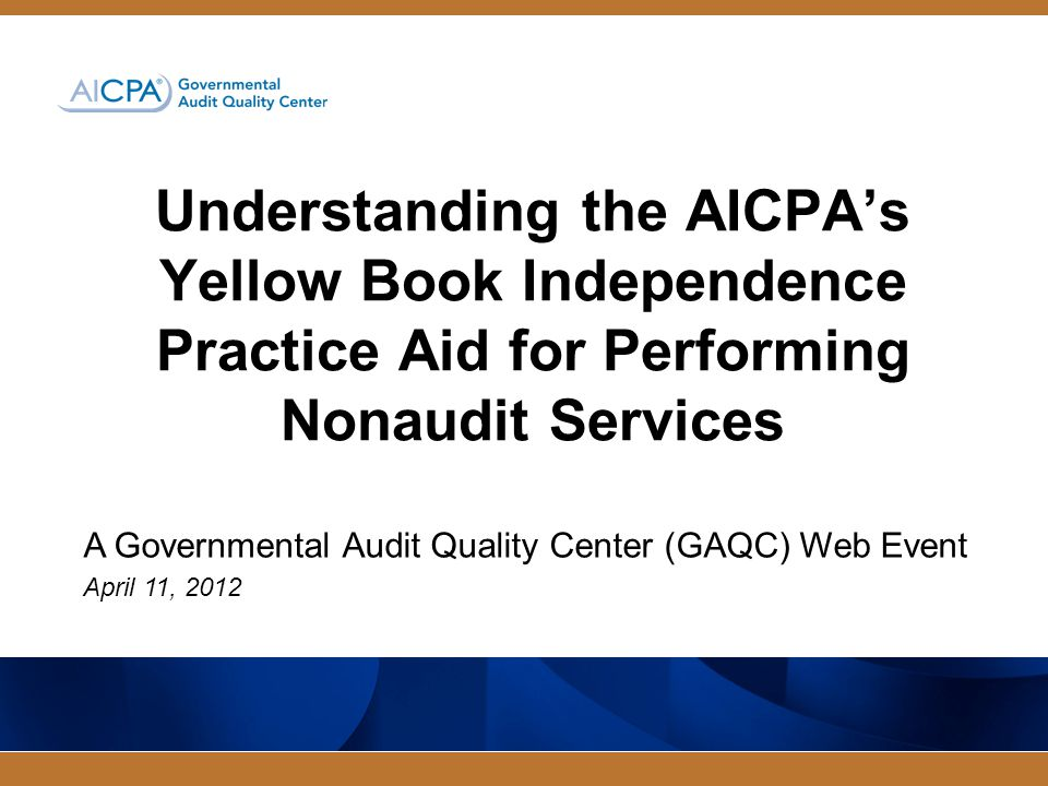 A Governmental Audit Quality Center (GAQC) Web Event April 11, 2012