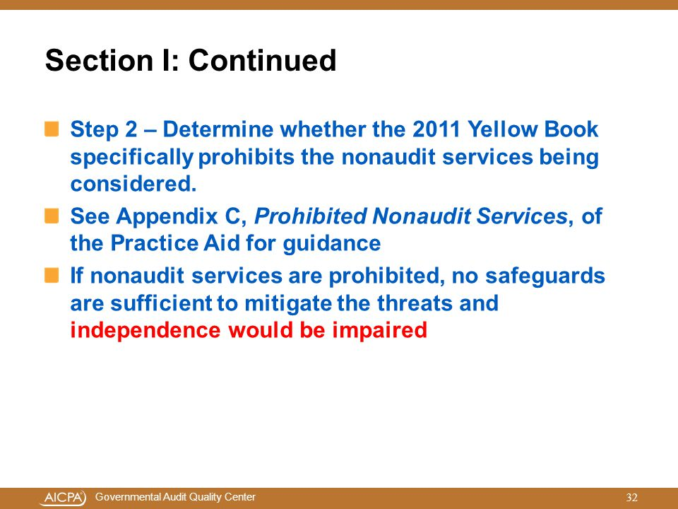 Section I: Continued Step 2 – Determine whether the 2011 Yellow Book specifically prohibits the nonaudit services being considered.