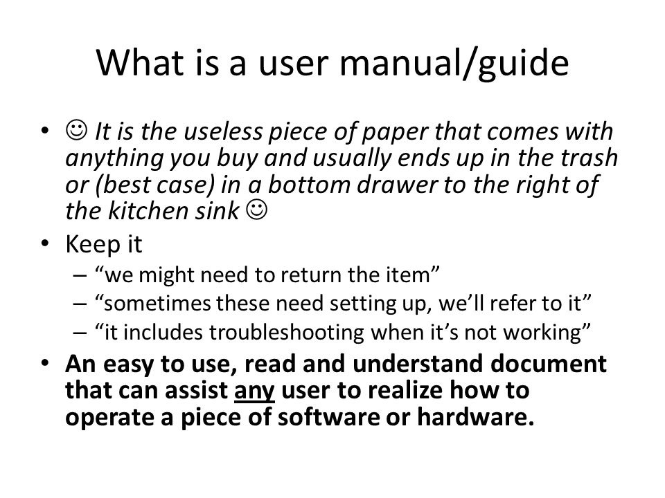 a guide into writing user guides ppt video online download rh slideplayer com what is a user manual used for what is a user's guide