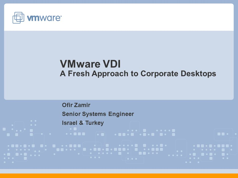 VMware VDI A Fresh Approach to Corporate Desktops - ppt download
