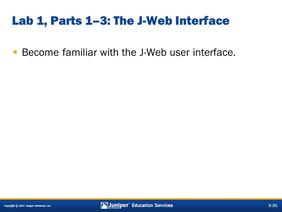 Lab 1, Parts 1–3: The J-Web Interface