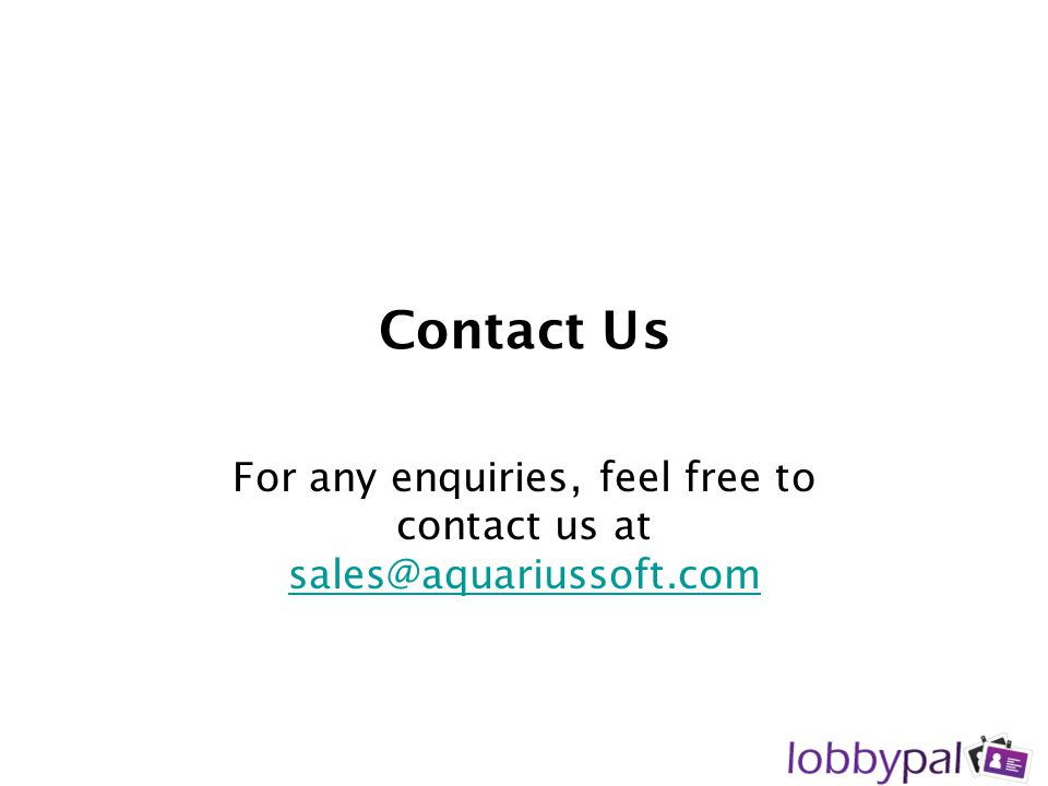 For any enquiries, feel free to contact us at