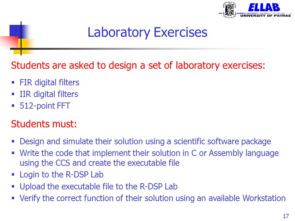 Laboratory Exercises Students are asked to design a set of laboratory exercises: FIR digital filters.